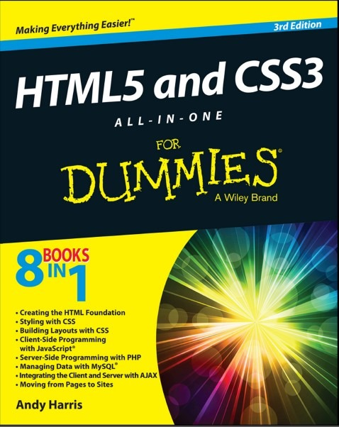 HTML5 and CSS3 For DUMMIES By Andy Harris