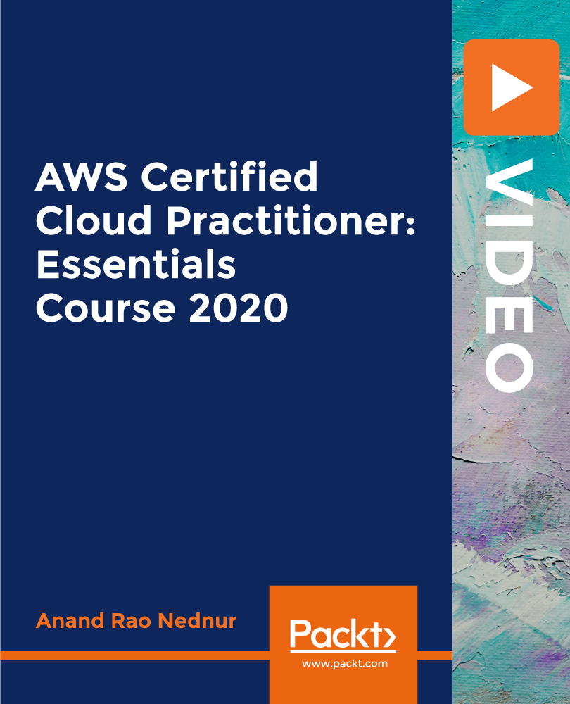 [PacktPub] AWS Certified Cloud Practitioner: Essentials Course 2020 [Video]